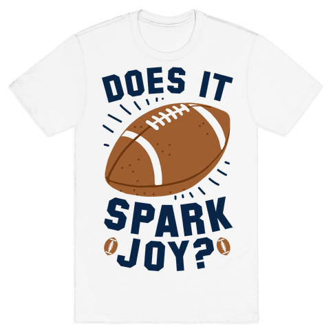 Does Football Spark Joy? Mens/Unisex T-Shirt