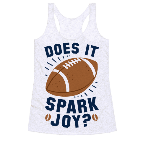Does Football Spark Joy? Racerback Tank Top