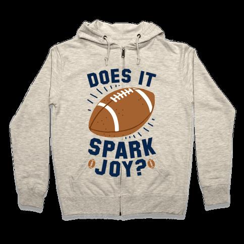 Does Football Spark Joy? Zip Hoodie