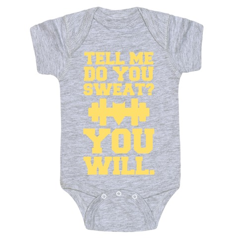 Tell Me, Do You Sweat? You Will (super hero workout parody) Baby Onesy