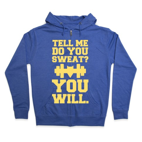 Tell Me, Do You Sweat? You Will (super hero workout parody) Zip Hoodie