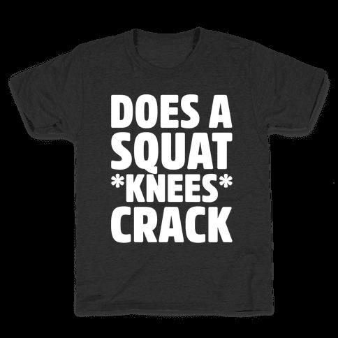 Does A Squat Knees Crack White Print Kids T-Shirt