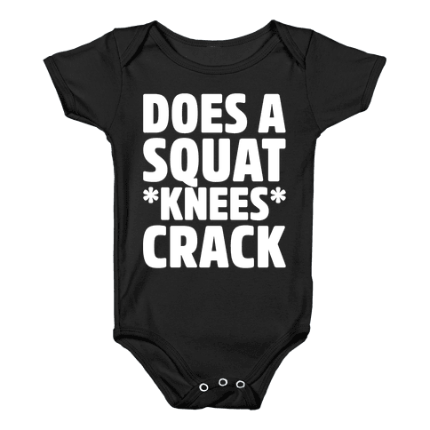 Does A Squat Knees Crack White Print Baby Onesy