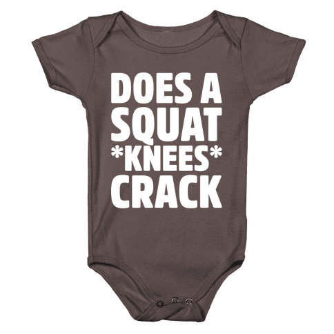 Does A Squat Knees Crack White Print Baby One-Piece