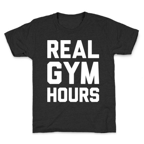 Real Gym Hours Kids T-Shirt