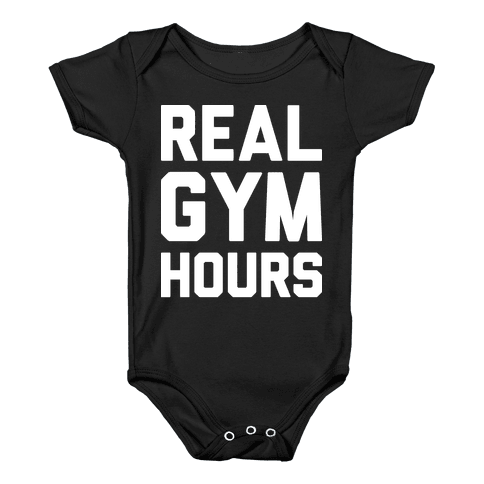 Real Gym Hours Baby Onesy