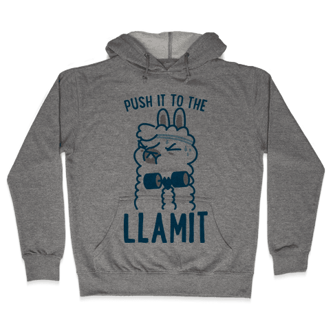 Push it to the Llamit Hooded Sweatshirt