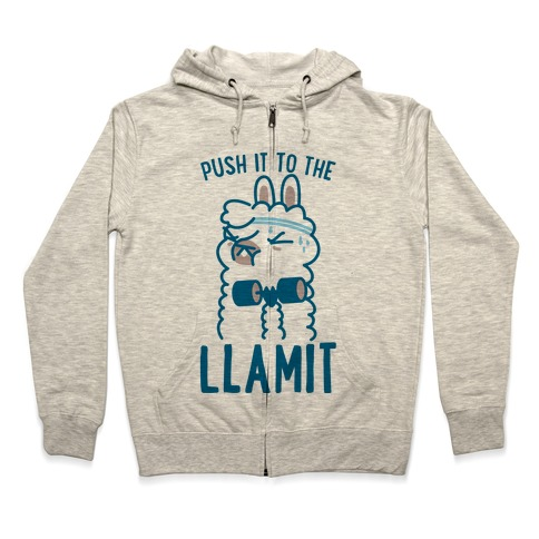 Push it to the Llamit Zip Hoodie