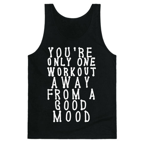 You're Only One Workout Away From a Good Mood Tank Top