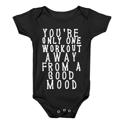 You're Only One Workout Away From a Good Mood Baby Onesy