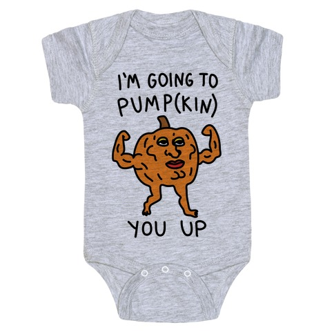 I'm Going To Pumpkin You Up Baby Onesy