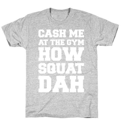 Cash Me At The Gym White Print T-Shirt