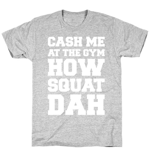 Cash Me At The Gym White Print T-Shirt