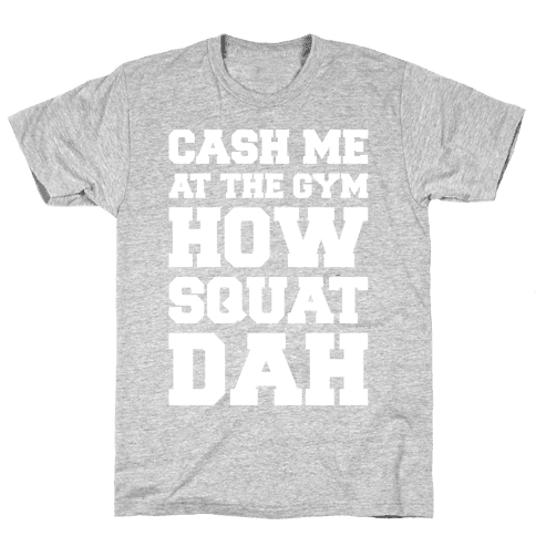 Cash Me At The Gym White Print Mens T-Shirt
