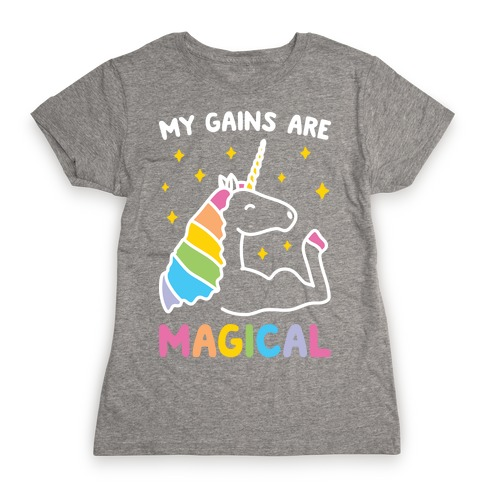 My Gains Are Magical Womens T-Shirt