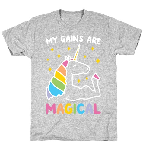 My Gains Are Magical T-Shirt