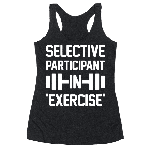 Selective Participant In Exercise Racerback Tank Top