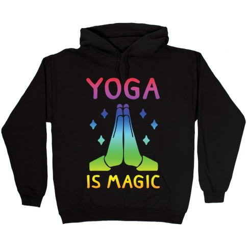 Yoga Is Magic Hooded Sweatshirt