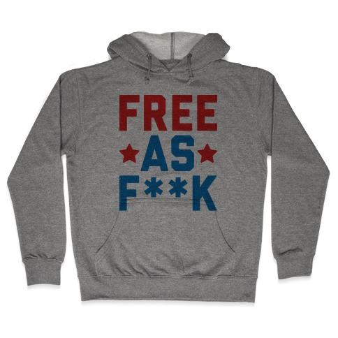 Free As F**k Hooded Sweatshirt
