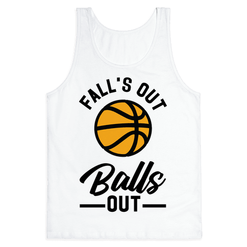 Falls Out Balls Out Basketball Tank Top