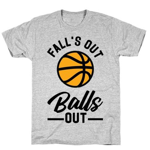 Falls Out Balls Out Basketball T-Shirt
