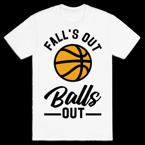 Falls Out Balls Out Basketball Mens/Unisex T-Shirt