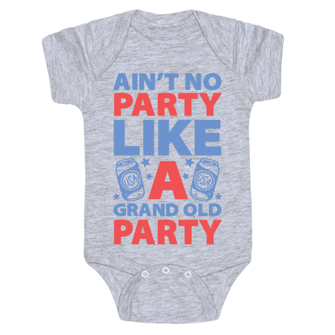 Ain't No Party Like A Grand Old Party Baby Onesy