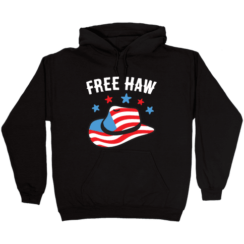 Free Haw Patriotic Cowboy Hat  Hooded Sweatshirt
