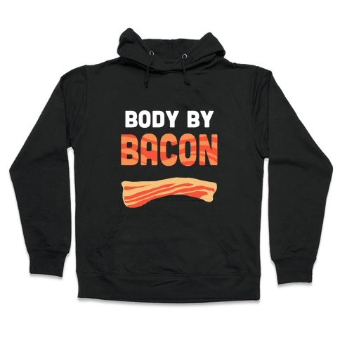 Body by Bacon Hooded Sweatshirt
