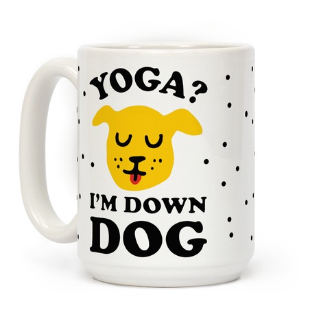 Yoga? I'm Down Dog Coffee Mug