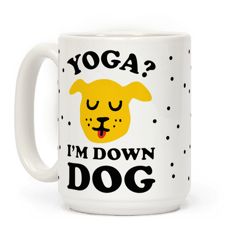 Yoga? I'm Down Dog Coffee Mug