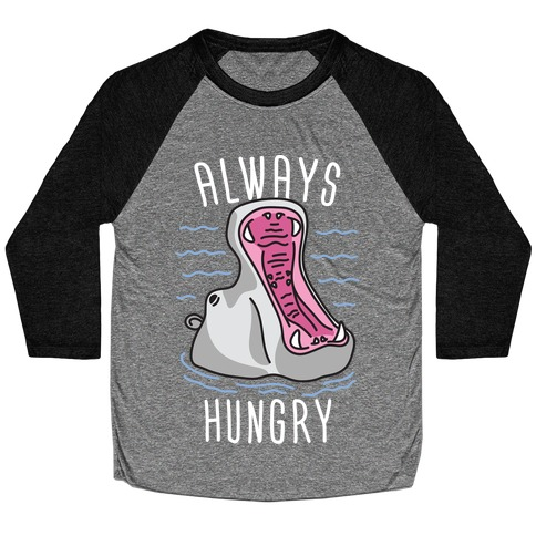 Always Hungry Baseball Tee