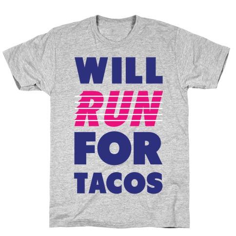 Will Run For Tacos Mens/Unisex T-Shirt