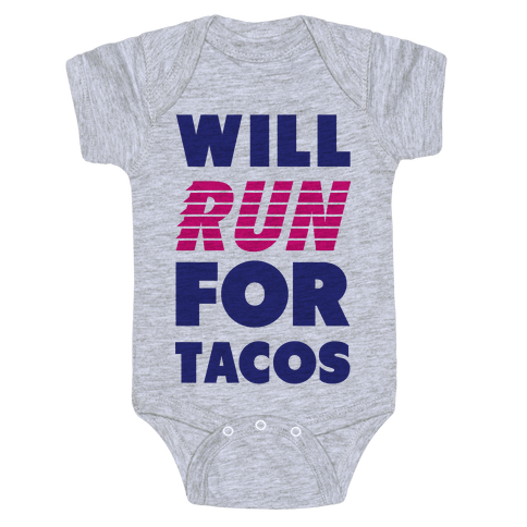 Will Run For Tacos Baby Onesy