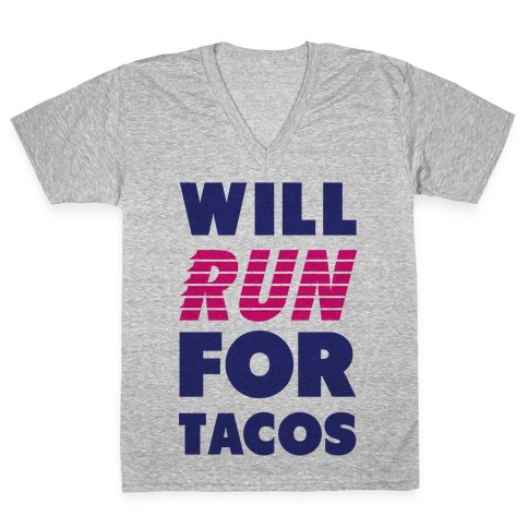 Will Run For Tacos V-Neck Tee Shirt