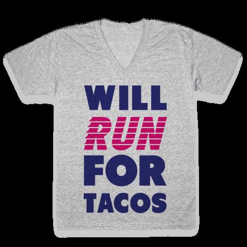 Will Run For Tacos V-Neck Tee Shirt