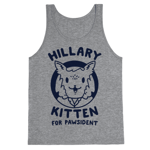 Hillary Kitten for Pawsident Tank Top