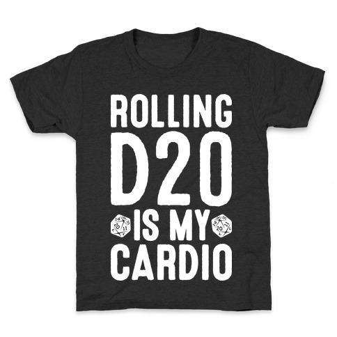 Rolling D20 Is My Cardio Kids T-Shirt