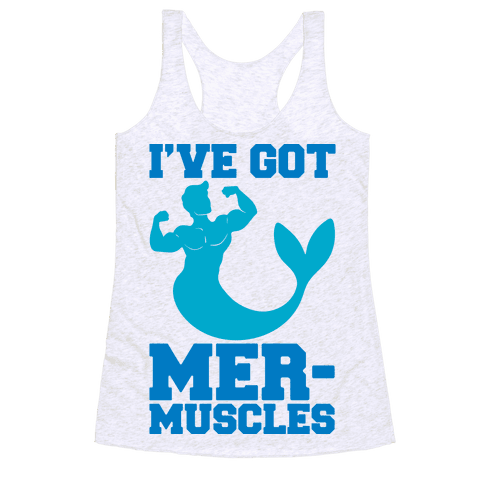 I've Got Mer-Muscles Racerback Tank Top