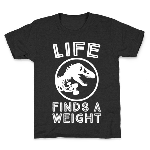 Life Finds a Weight Kids T-Shirt