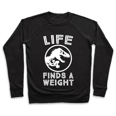 Life Finds a Weight Pullover