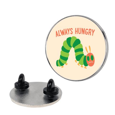Always Hungry Caterpillar Pin