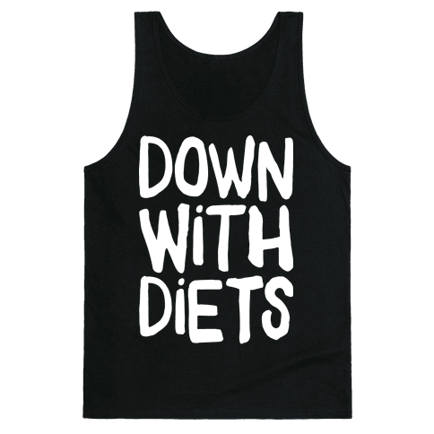 Down With Diets Tank Top