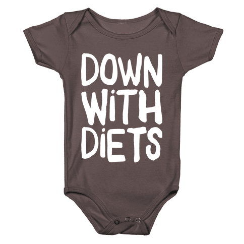 Down With Diets Baby One-Piece