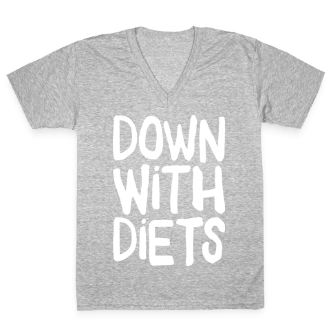 Down With Diets V-Neck Tee Shirt