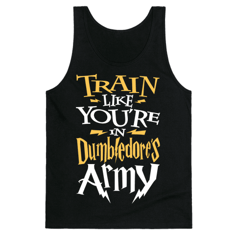 Train Like You're In Dumbledore's Army Tank Top