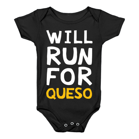 Will Run For Queso Baby Onesy