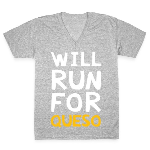 Will Run For Queso V-Neck Tee Shirt
