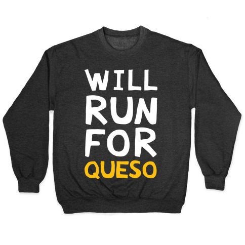 Will Run For Queso Pullover