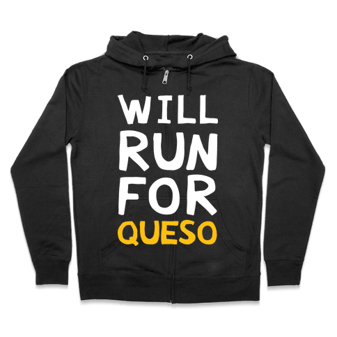 Will Run For Queso Zip Hoodie